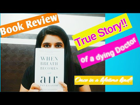 When Breath Becomes Air- BOOK REVIEW in HINDI(1st attempt) An inspirational story of a Fighter!!