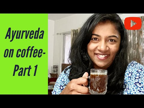 Ayurveda on coffee-Part 1