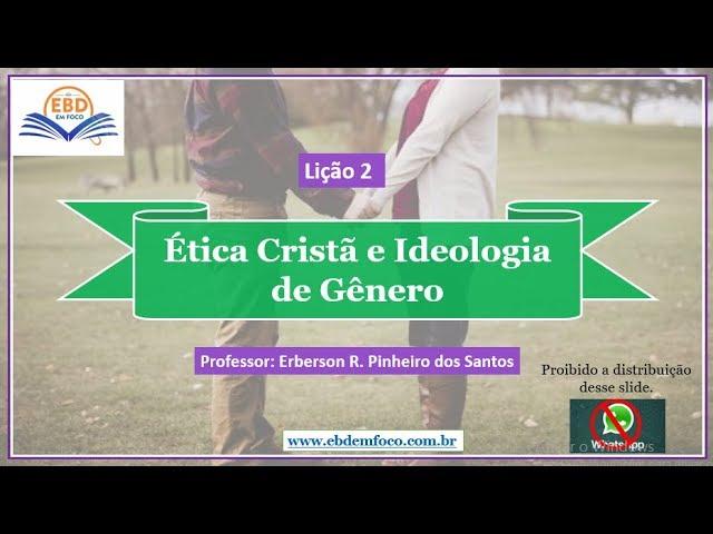 Lição 2 - Ética Cristã e Ideologia de Gênero