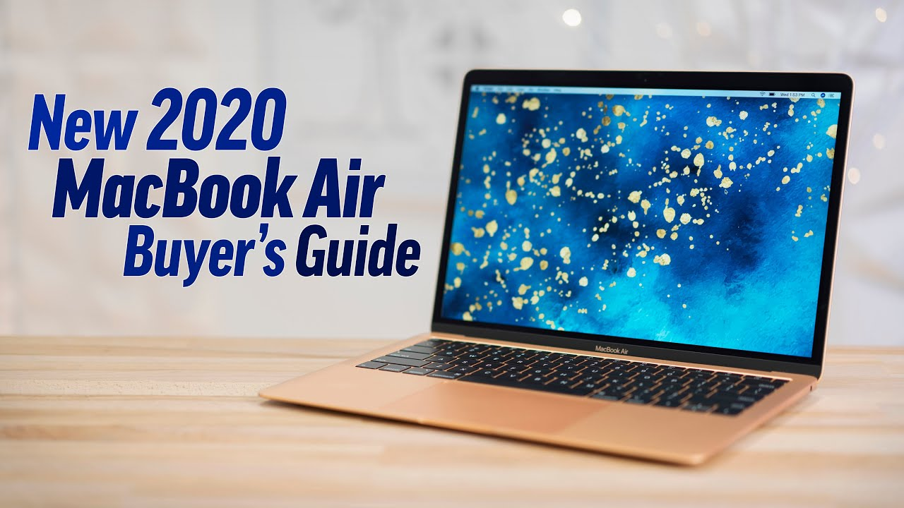 2020 MacBook Air Buyer's Guide – Which Upgrades to Buy?