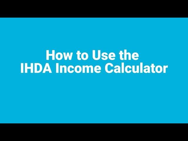 How to Use the IHDA Income Calculator