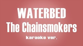 The Chainsmokers Waterbed karaoke ver