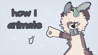 How I Animate !! :D
