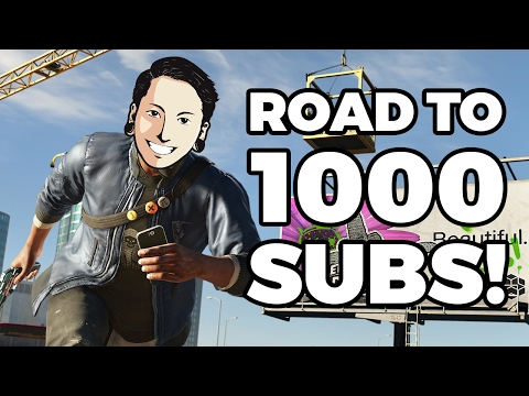 ROAD TO 1000 SUBS | WATCHDOGS 2 & OVERWATCH (DUT GOES LIVE)