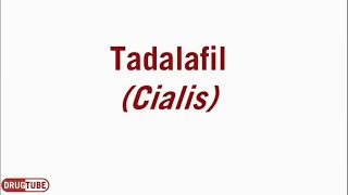 Tadalafil (Cialis) for Erectile Dysfunction - 5mg, 10mg, 20mg - Uses, Dosage & Side Effects