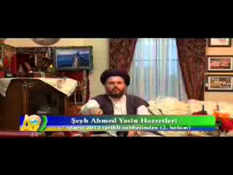 Şeyh Ahmed Yasin Hazretlerinin 17 Mayıs 2012 Tarihli Sohbetinden 2  Bölüm