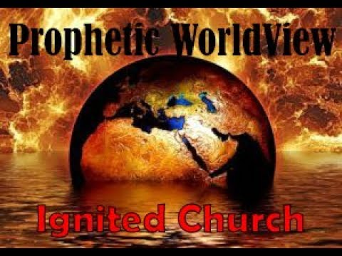 Ignited Life Now! Prophetic WorldView with Steven Stillwell 4 19 18