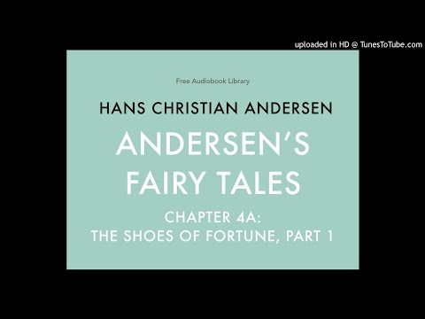 Hans Christian Andersen - Andersen's Fairy Tales - Chapter 4a: The Shoes of Fortune, Part 1