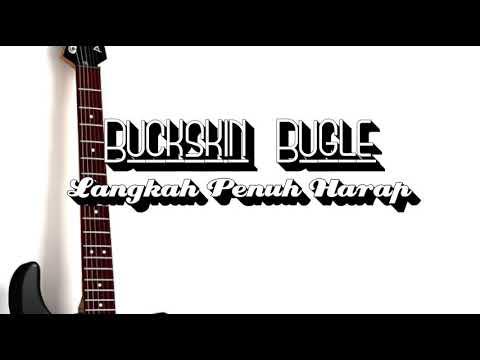 Buckskin Bugle - langkah penuh harap ( lyrics and audio )