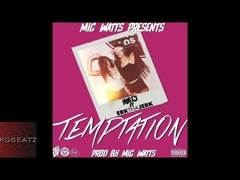 HBK CJ ft. Erk Tha Jerk - Temptation [Prod. By Mic Watts] [New 2015]
