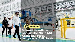 Jokowi resmikan pabrik Hot Strip Mill Krakatau Steel, hanya ada 2 di dunia