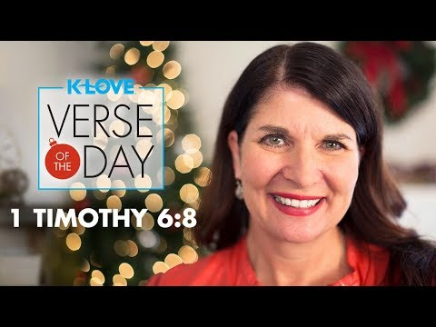 K-LOVE's Verse of the Day: I Timothy 6:8