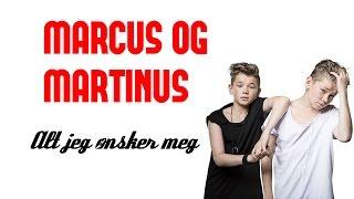 Marcus og Martinus - Alt jeg ønsker meg (Lyrics)
