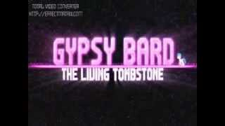 The Lving Tombstone-Gypsy bard (español)