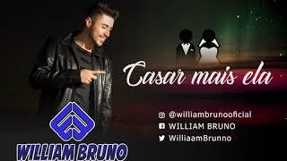 """Casar Mais Ela ( """"William Bruno"""" )"""