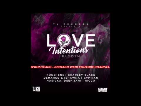 LOVE INTENTIONS RIDDIM (Mix-Sep 2017) TJ RECORDS