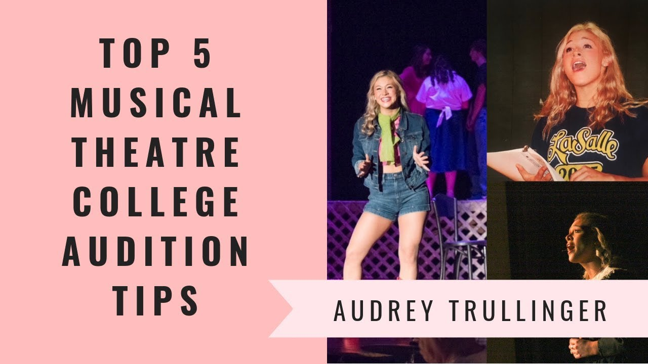 Top 5 Musical Theatre College Audition Tips