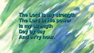 The Lord Is My Strength (with lyrics) -  Dennis Jernigan
