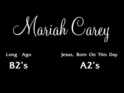 Mariah Carey: Long Ago (B2's) Jesus, Born On This Day (A2's)