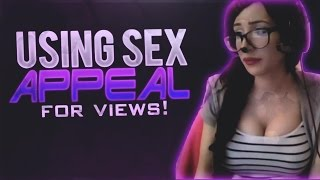 Using Sex Appeal For Views [Ex. pink_sparkles, Brittany Venti, Kaceytron]  (Rant Video)