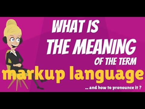 What is MARKUP LANGUAGE? What does MARKUP LANGUAGE mean? MARKUP LANGUAGE meaning