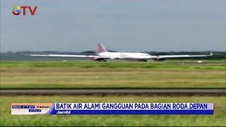 Alami Gangguan Roda Hingga Keluarkan Percikan Api, Pesawat Batik Air Mendarat Darurat - BIP 07/03