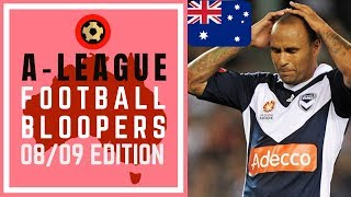 A-League Football Bloopers - 2008/09 Edition