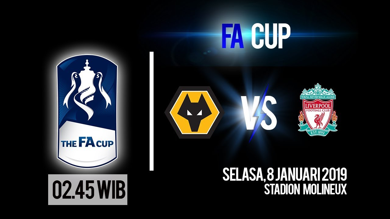 Jadwal Pertandingan Piala FA Wolverhampton Vs Liverpool FC Selasa Pukul 02 45 WIB