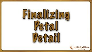 07 Relief Power Carving - High-Speed Engraving - Finalizing Petal Detail