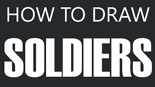 How To Draw A Soldier - Army Soldier Drawing (Army Soldiers)