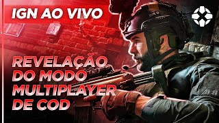 IGN BRASIL - REVELACÃO DO MODO MULTIPLAYER DE COD MODERN WARFARE