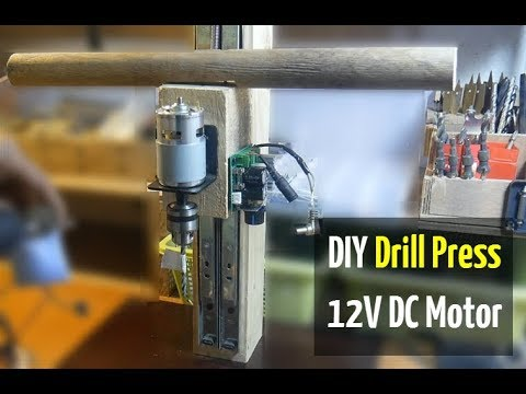 Homemade Drill Press from 12V DC Motor - Version 1: DIY Woodworking Drill Press by 775 DC Motor