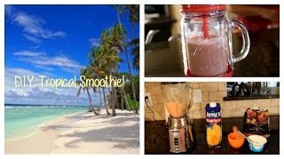 D.I.Y. Tropical Smoothie! Thumbnail
