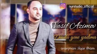 Vasif Azimov Dusdu yene yadima 2018 YENI Mp3 Yukle Endir indir Download - MP3MAHNI.AZ