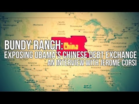 Bundy Ranch: Jerome Corsi Exposes the Chinese Debt Exchange