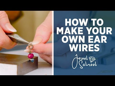 How to Make Your Own Ear Wires | Jewelry 101