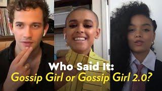 The Stars of Gossip Girl Play Who Said It: Gossip Girl or Gossip Girl 2.0?