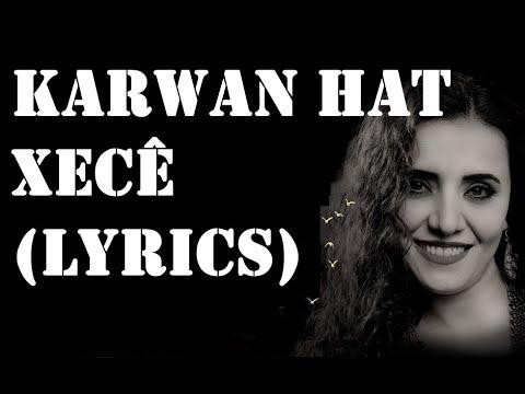 Karwan Hat - Xecê (Lyrics)