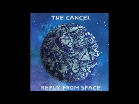 The Cancel - Reply From Space (Full Album)
