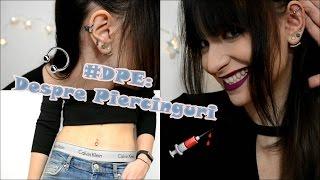 #DPE: Despre piercinguri(cum le-am spus părinţilor,durere,îngrijire etc)