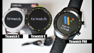 2018 Ticwatch Pro Smartwatch vs Ticwatch E & S
