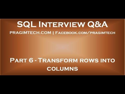 Part 6 Transform rows into columns in sql server