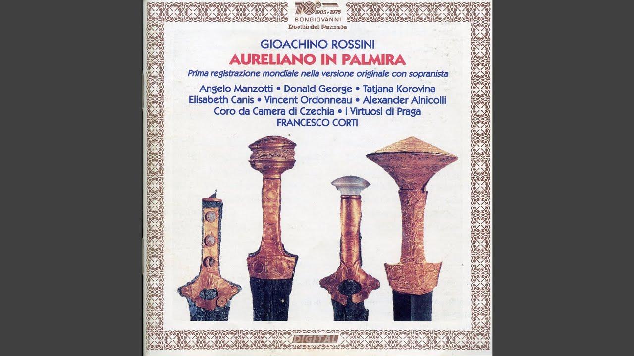 Aureliano In Palmira Act I Act I Cara Patria Il Mondo Trema