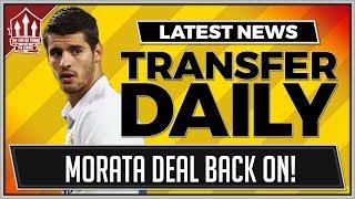 Alvaro MORATA To MAN UTD BACK ON! MAN UTD Transfer News