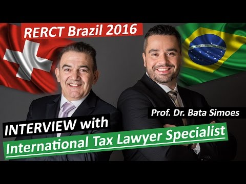 RERCT Brazil 2016: Interview with International Tax Lawyer Specialist - Prof. Dr. Bata Simoes