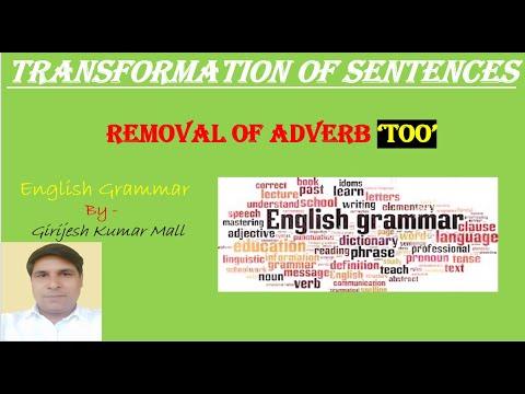 Transformation Of Sentences   Removal Of Adverb 'Too'   By Girijesh Kumar Mall Sir English Gurukul