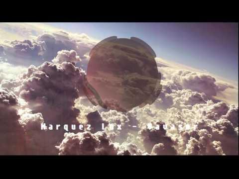Epic Underground House, Deep Tribal electronica,Berlin Club Music | Marquez Lux - Vavasor | 2017