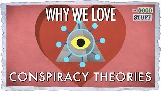 Why We Love Conspiracy Theories (And Why They Are So Popular Today)
