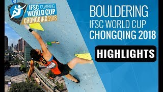 IFSC Climbing World Cup Chongqing 2018 - Bouldering Finals Highlights