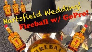 Hartsfield Wedding Fireball w/GoPro